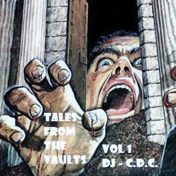 DJ - C.D.C. -> Tales From The Vaults - Vol 1