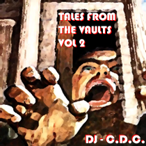 Tales From The Vaults - Vol 2 -> Hip Hop / D'n'B / House / Hardcore / Acid / Dub