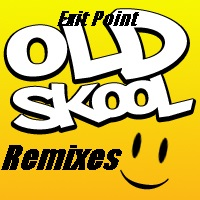 View Album : Exit Point Oldskool Remixes