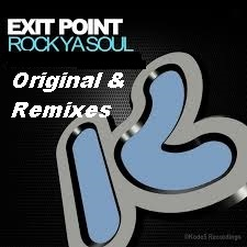 Exit Point - Rock Ya Soul Original & Remixes -> Vip & Remixes By DemonDubz, Esoterix & Liam Taylor