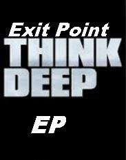 Exit Point, Think Deep EP -> Jungle, Drum & Bass, Jump Up & Breaks