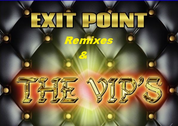 View Album : Exit Point Remixes & The Vip's