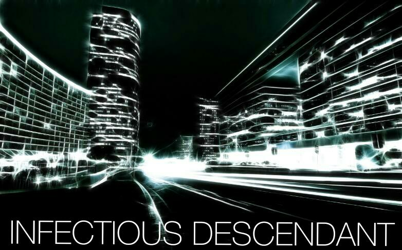 Infectious Descendant The singles -> A mix of dubstep & edm