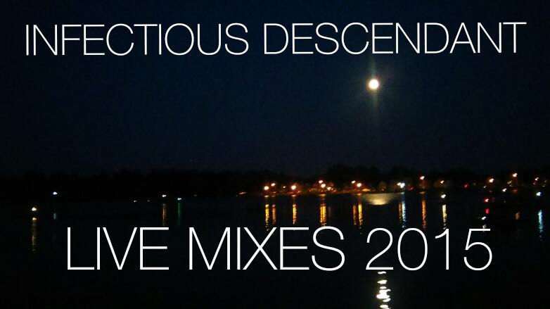 View Album : Infectious Descendant Live Mixes 2015