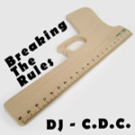 DJ - C.D.C. -> Breaking The Rules