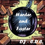 Harder & Faster -> Hard Dance / Hard Trance / Techno